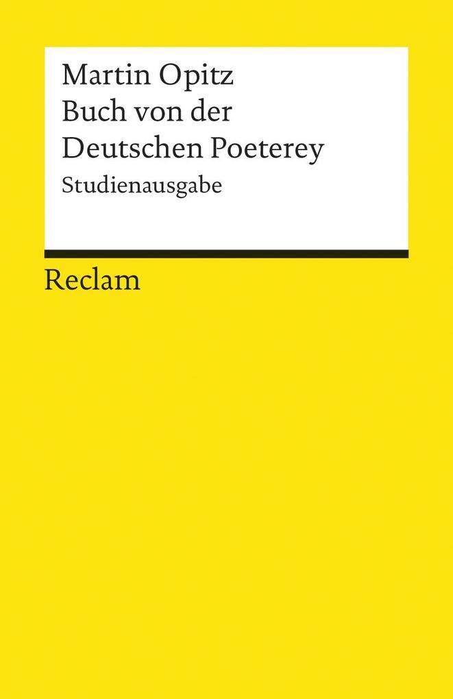 Buch von der Deutschen Poeterey (1624). Studienausgabe als Taschenbuch