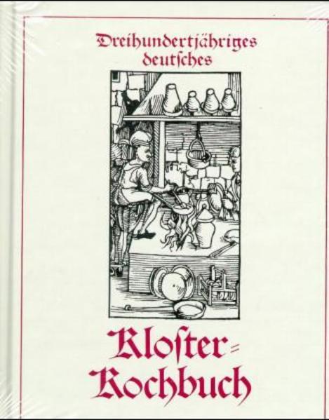 Dreihundertjähriges deutsches Klosterkochbuch als Buch