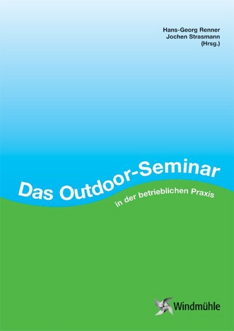 Das Outdoor-Seminar in der betrieblichen Praxis als Buch