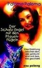 Der Schatz-Engel mit den Pfauenflügeln