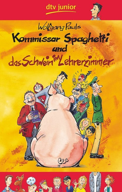 Kommissar Spaghetti und das Schwein im Lehrerzimmer als Taschenbuch