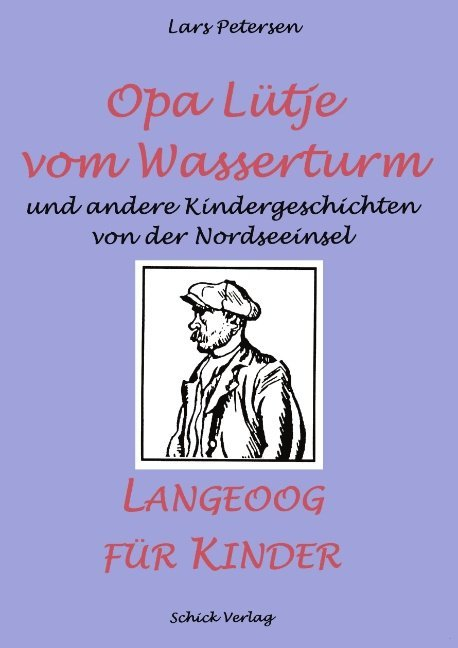 Opa Lütje vom Wasserturm - Langeoog für Kinder als Buch