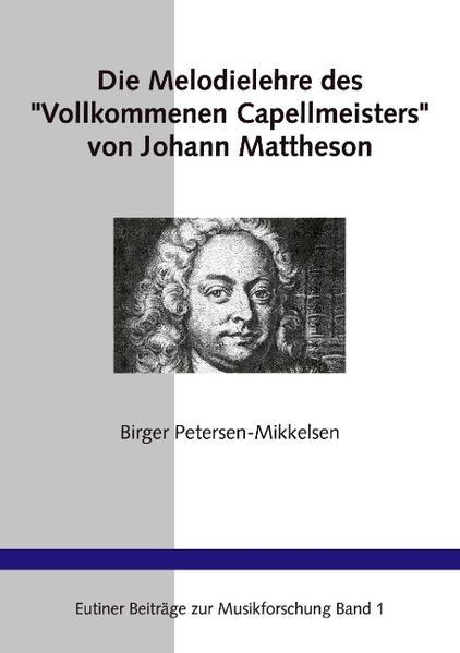 """Die Melodielehre des """"Vollkommenen Capellmeisters"""" von Johann Mattheson als Buch"""