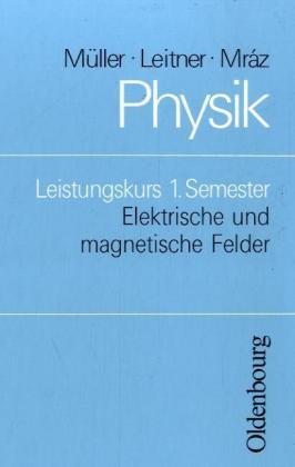 Physik. Leistungskurs 1. Semester als Buch