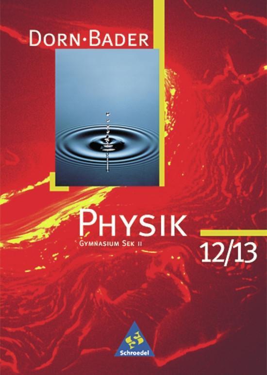 Dorn-Bader Physik 12/13. Sekundarbereich 2. Schülerband. Gymnasium. Alte Bundesländer als Buch