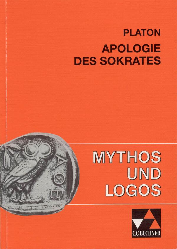 Mythos und Logos 5. Platon: Apologie des Sokrates als Buch