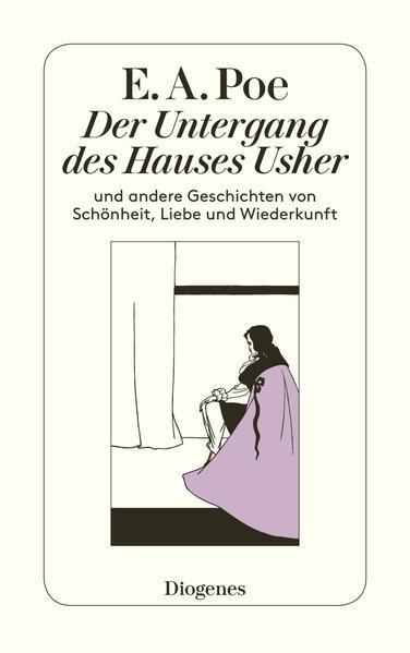 Der Untergang des Hauses Usher und andere Geschichten von Schönheit, Liebe und Wiederkunft als Taschenbuch