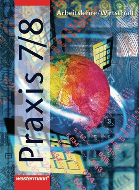 Praxis 7/8. Arbeitslehre/Wirtschaft für Hauptschulen in Nordrhein-Westfalen. Neu als Buch