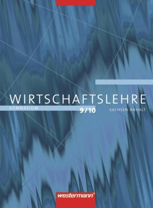 Praxis 9/10. Wirtschaftslehre für Gymnasien in Sachsen-Anhalt als Buch