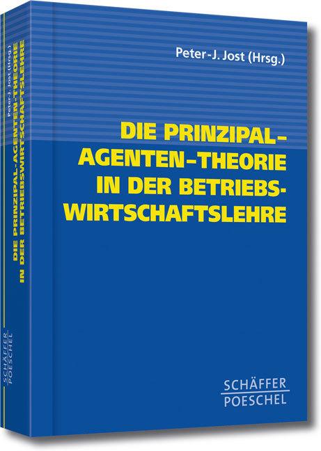 Die Prinzipal-Agenten-Theorie in der Betriebswirtschaftslehre als Buch
