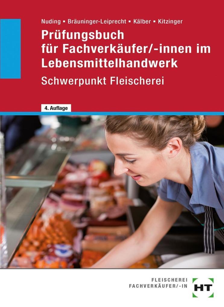 Prüfungsbuch für Fachverkäufer/-innen im Lebensmittelhandwerk Schwerpunkt Fleischerei als Buch