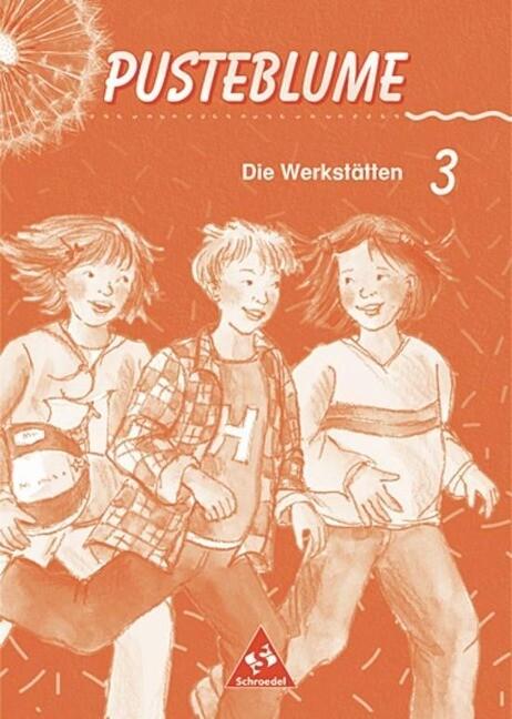 Pusteblume. Die Werkstätten 3. Berlin, Bremen, Hamburg, Hessen, Niedersachsen, Nordrhein-Westfalen, Rheinland-Pfalz, Saarland, Schleswig-Holstein als Buch