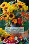 Köstliche Blüten
