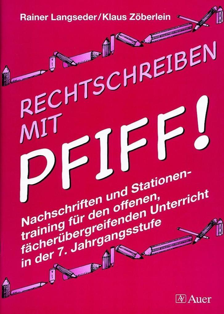 Rechtschreiben mit Pfiff! 7. Jahrgangsstufe als Buch