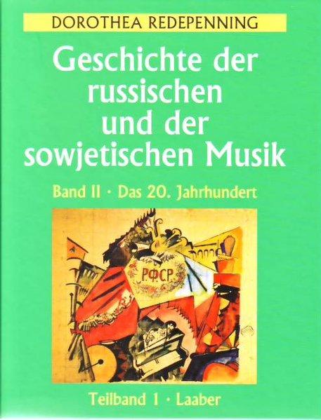 Geschichte der russischen und der sowjetischen Musik 2: Das 20. Jahrhundert als Buch