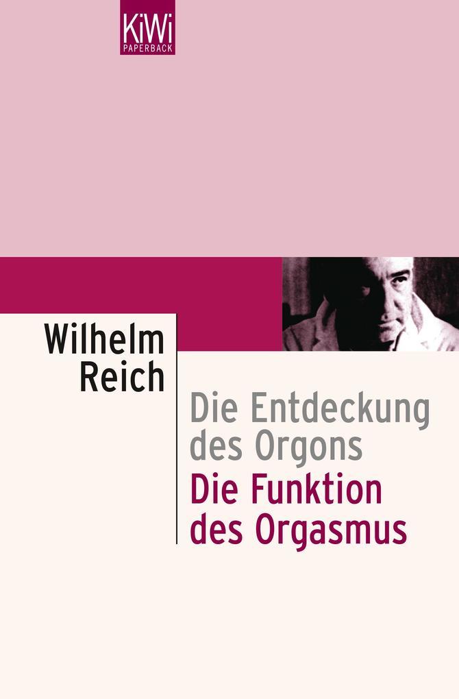 Die Entdeckung des Orgons I. Die Funktion des Orgasmus als Taschenbuch