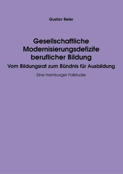 Gesellschaftliche Modernisierungsdefizite beruflicher Bildung als Buch