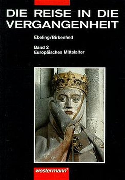 Die Reise in die Vergangenheit II. Europäisches Mittelalter als Buch