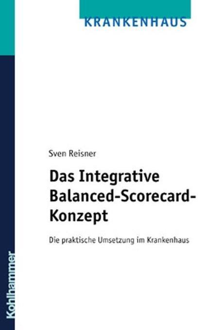 Die Balanced Scorecard im Krankenhausbereich als Buch