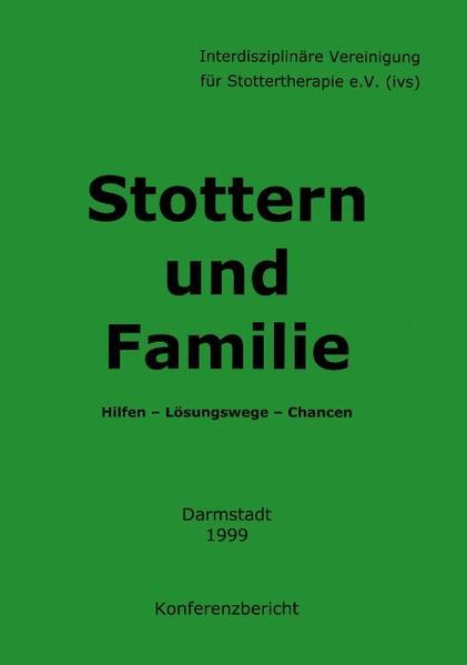 Stottern und Familie  Hilfen - Lösungswege - Chancen als Buch