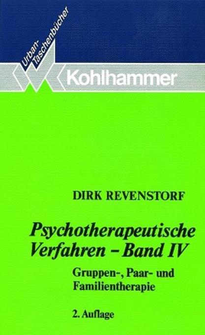 Psychotherapeutische Verfahren IV. Gruppen-, Paar- und Familientherapie als Taschenbuch