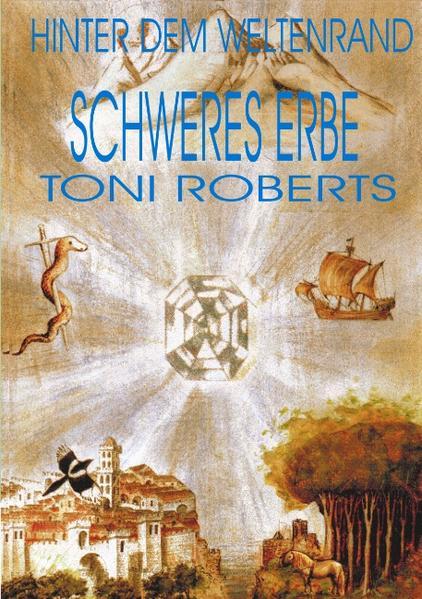 Hinter dem Weltenrand - Bd. 3 - Schweres Erbe als Buch