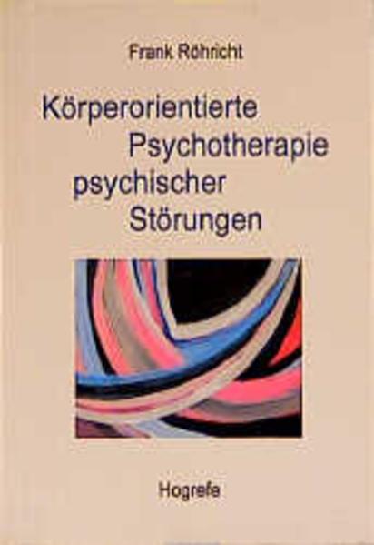 Körperorientierte Psychotherapie psychischer Störungen als Buch