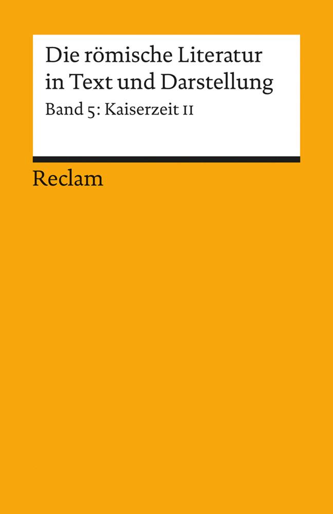 Die römische Literatur in Text und Darstellung. Lat. /Dt. / Kaiserzeit II (von Tertullian bis Boethius) als Taschenbuch