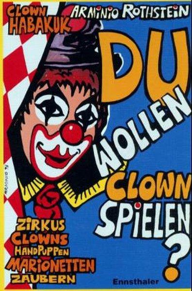 Du wollen Clown spielen? als Buch