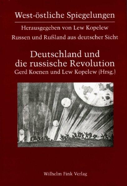 Russen und Rußland aus deutscher Sicht / Deutschland und die russische Revolution 1917 - 1924 als Buch