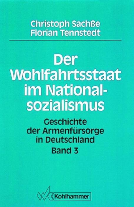 Der Wohlfahrtsstaat im Nationalsozialismus als Buch