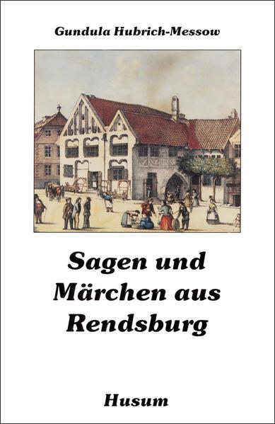 Sagen und Märchen aus Rendsburg als Buch