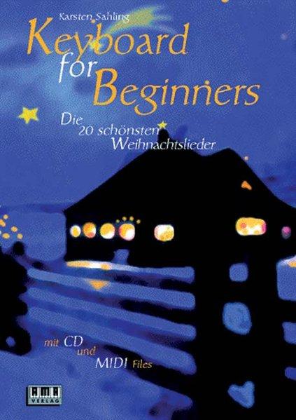 Keyboard for Beginners. Die 20 schönsten Weihnachtslieder. Mit CD und Midi-Diskette als Buch