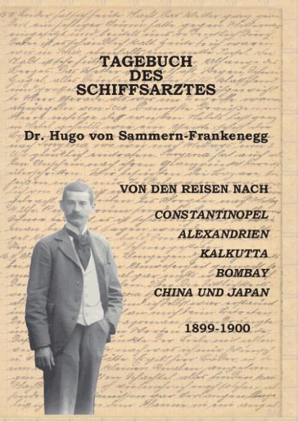 Tagebuch des Schiffsarztes Dr. Hugo von Sammern-Frankenegg als Buch