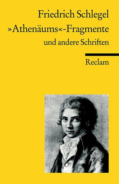 """""""Athenäums""""-Fragmente und andere Schriften. Kritische und theoretische Schriften als Taschenbuch"""
