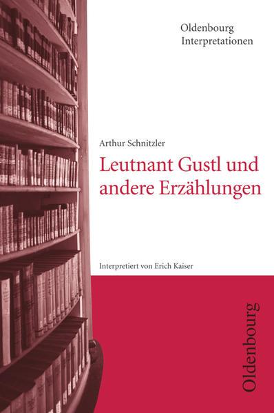 Leutnant Gustl und andere Erzählungen. Interpretationen als Taschenbuch