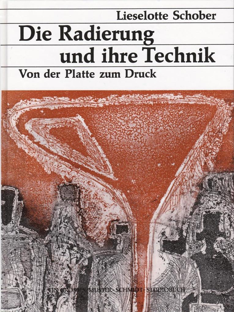 Die Radierung und ihre Technik als Buch