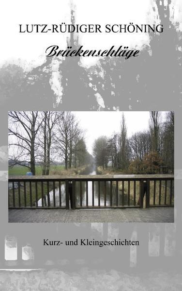 Brückenschläge - Kurz- und Kleingeschichten als Buch