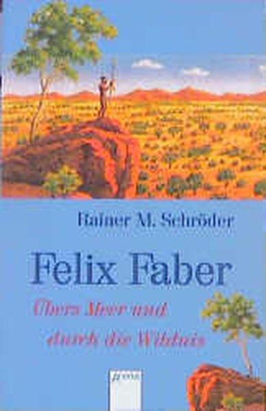 Felix Faber. Übers Meer und durch die Wildnis als Taschenbuch