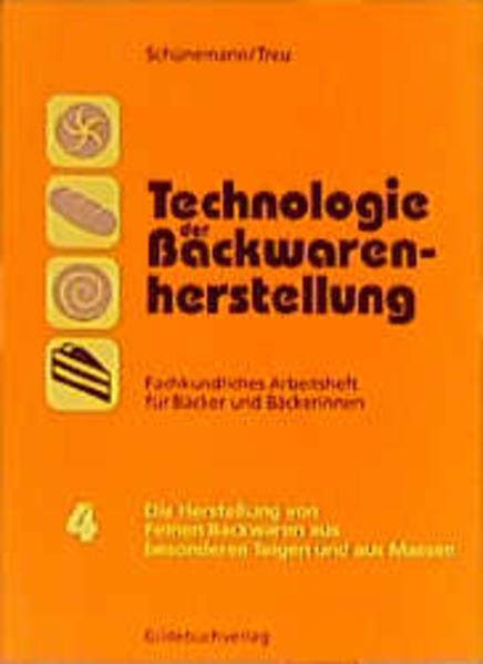 Technologie der Backwarenherstellung. Arbeitsheft IV als Buch