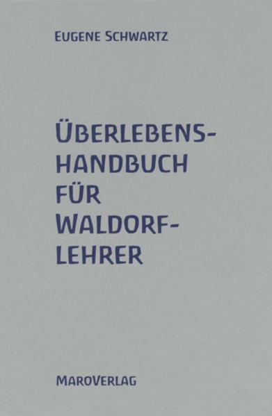 Überlebenshandbuch für Waldorflehrer als Buch