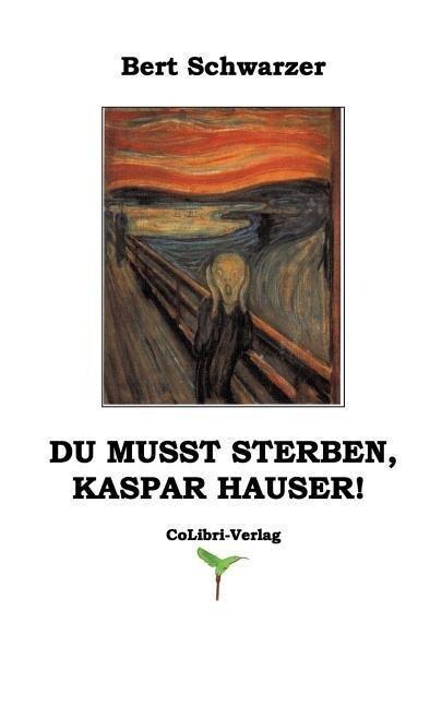 Du musst sterben, Kaspar Hauser! als Buch