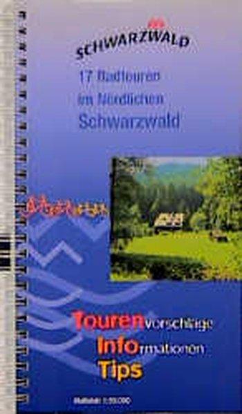 Schwarzwald. 17 Radtouren im Nördlichen Schwarzwald als Buch