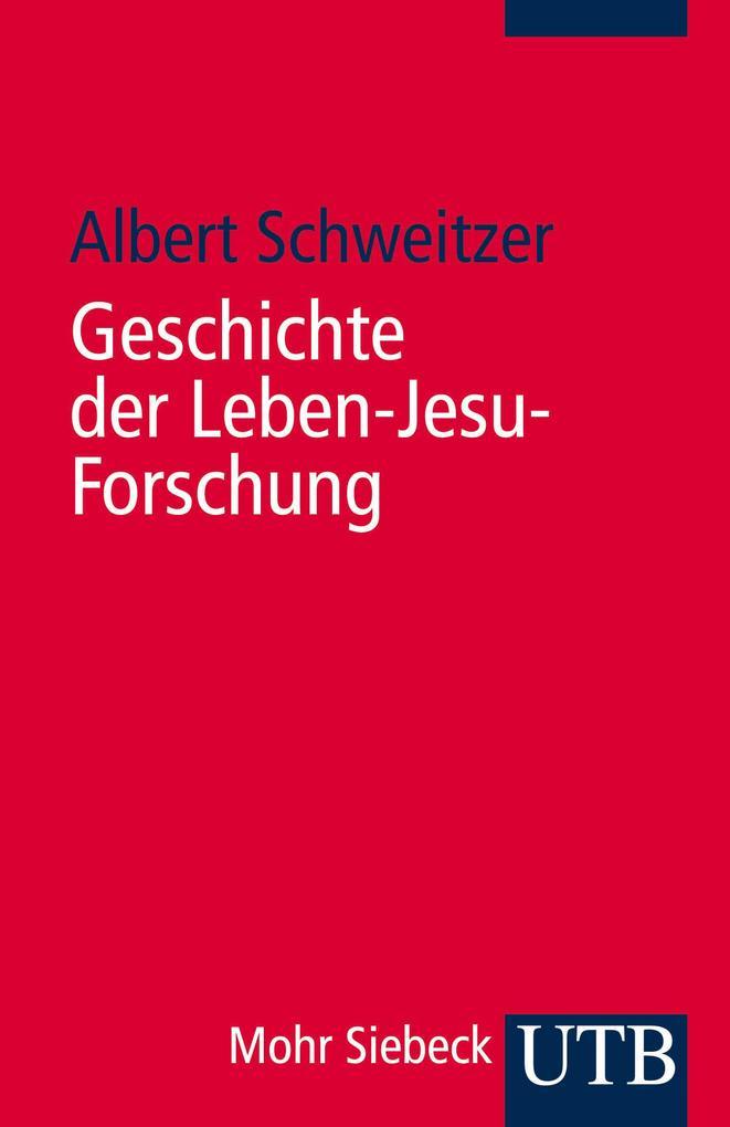Geschichte der Leben-Jesu-Forschung als Taschenbuch