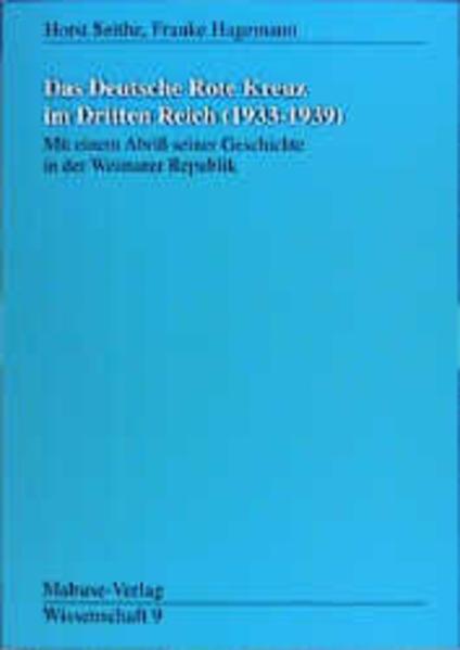 Das Deutsche Rote Kreuz im Dritten Reich (1933 - 1939) als Buch