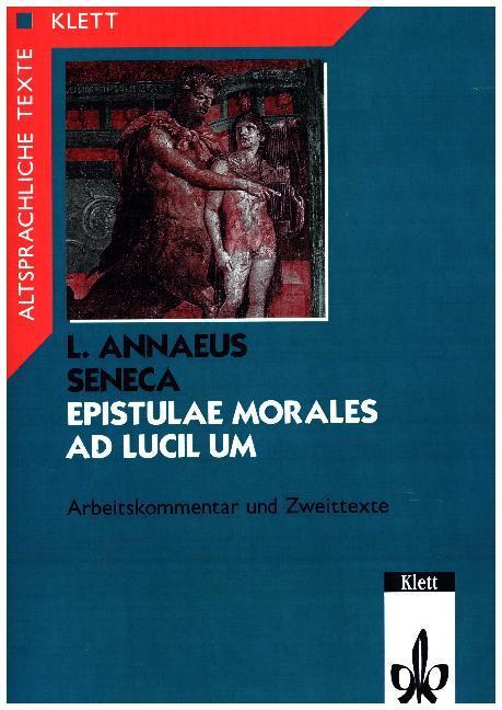 Epistulae morales ad Lucilium 2. Arbeitskommentar und Zweittexte als Buch