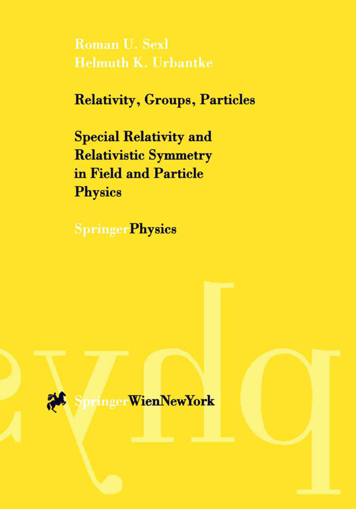 Relativity, Groups, Particles als Buch