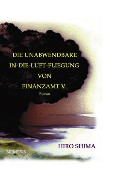 Die unabwendbare In-die-Luft-Fliegung von Finanzamt V als Buch