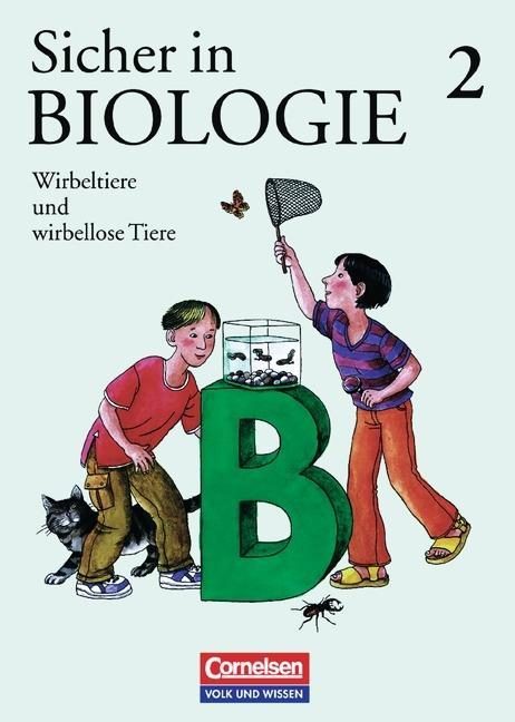 Sicher in Biologie 2. Wirbeltiere und wirbellose Tiere als Buch