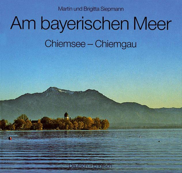 Am bayerischen Meer. Chiemsee, Chiemgau als Buch